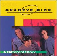 Different Story - Deadeye Dick