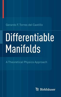 Differentiable Manifolds: A Theoretical Physics Approach - Torres del Castillo, Gerardo F