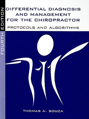 Differential Diagnosis and Management for the Chiropractor: Protocols and Algorithms - Souza, Thomas A