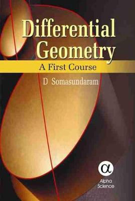 Differential Geometry: A First Course - Somasundaram, D