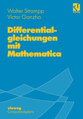 Differentialgleichungen Mit Mathematica - Strampp, Walter, and Ganzha, Victor