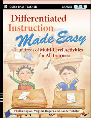 Differentiated Instruction Made Easy: Hundreds of Multi-Level Activities for All Learners (Grades 2-8) - Kaplan, Phyllis