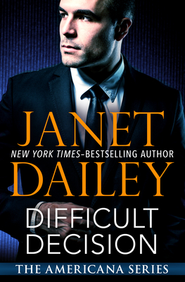 Difficult Decision - Dailey, Janet