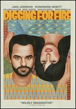 Digging for Fire - Joe Swanberg