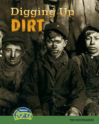 Digging Up Dirt: The Muckrakers - Price, Sean Stewart