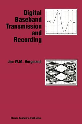 Digital Baseband Transmission and Recording - Bergmans, Jan W. M.