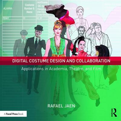 Digital Costume Design and Collaboration: Applications in Academia, Theatre, and Film - Jaen, Rafael