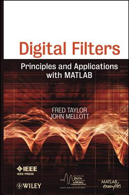 Digital Filters: Principles and Applications with MATLAB - Taylor, Fred