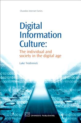 Digital Information Culture: The Individual and Society in the Digital Age - Tredinnick, Luke