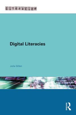 Digital Literacies - Gillen, Julia