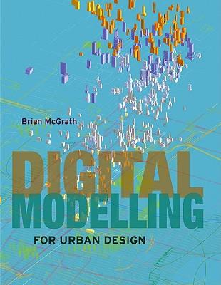 Digital Modelling for Urban Design - McGrath, Brian