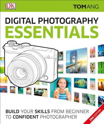 Digital Photography Essentials - Ang, Tom