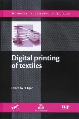 Digital Printing of Textiles - Ujiie, H (Editor)