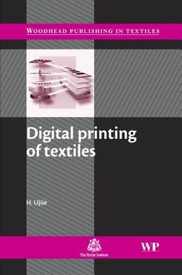 Digital Printing of Textiles - Ujiie, H. (Editor)