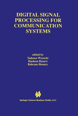 Digital Signal Processing for Communication Systems - Wysocki, Tadeusz (Editor), and Razavi, Hashem (Editor), and Honary, Bahram (Editor)