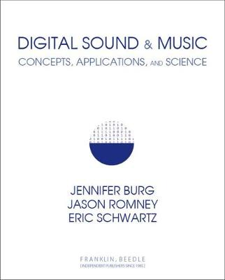 Digital Sound & Music: Concepts, Applications, and Science - Burg, Jennifer