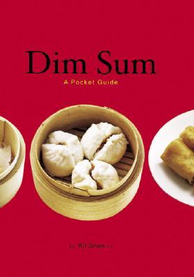 Dim Sum: A Pocket Guide - Li, Kit Shan