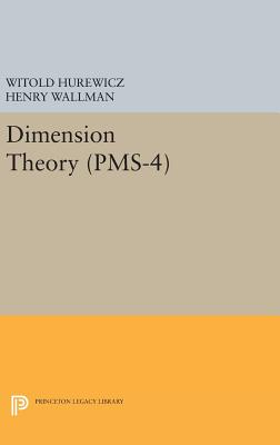 Dimension Theory (PMS-4), Volume 4 - Hurewicz, Witold, and Wallman, Henry