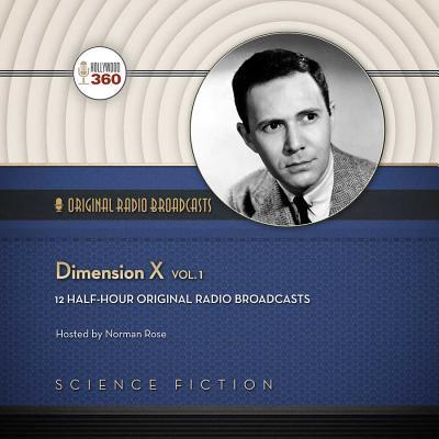 Dimension X, Vol. 1 Lib/E - Hollywood 360, and Nbc Radio (Producer)