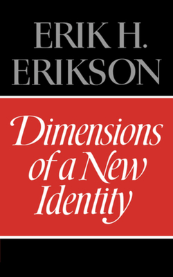 Dimensions of a New Identity - Erikson, Erik Homburger