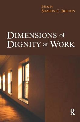 Dimensions of Dignity at Work - Bolton, Sharon (Editor)