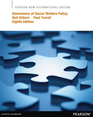 Dimensions of Social Welfare Policy - Gilbert, Neil, and Terrell, Paul