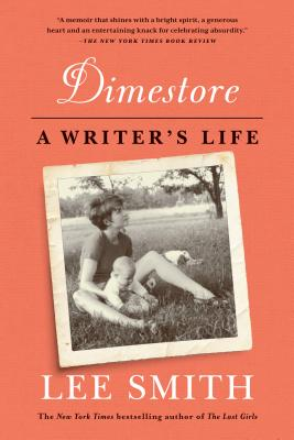 Dimestore: A Writer's Life - Smith, Lee