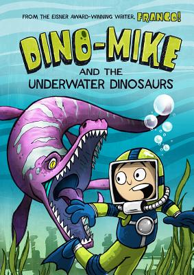 Dino-Mike and the Underwater Dinosaurs -