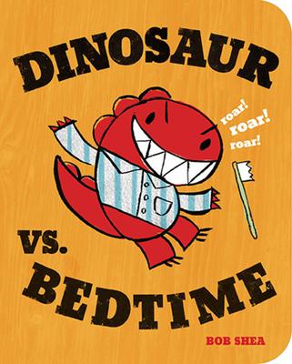 Dinosaur vs. Bedtime -
