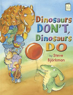 Dinosaurs Don't, Dinosaurs Do - Bjorkman, Steve
