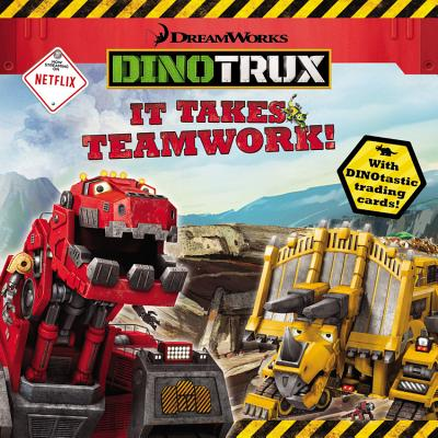 Dinotrux: It Takes Teamwork! - Dreamworks Animation, and Green, Margaret