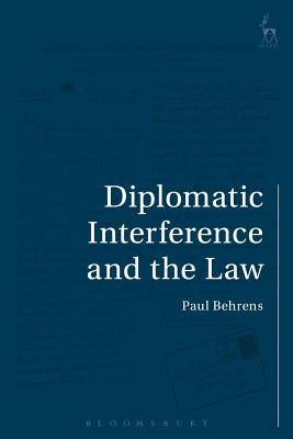 Diplomatic Interference and the Law - Behrens, Paul