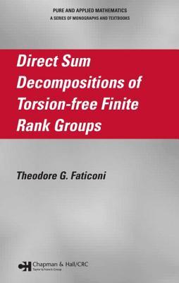 Direct Sum Decompositions of Torsion-Free Finite Rank Groups - Faticoni, Theodore G