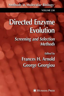 Directed Enzyme Evolution: Screening and Selection Methods - Arnold, Frances H. (Editor), and Georgiou, George (Editor)
