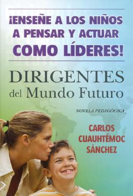Dirigentes del Mundo Futuro - Sanchez, Carlos Cuauhtemoc