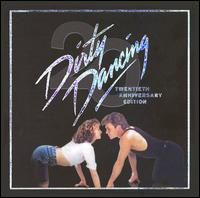 Dirty Dancing [20th Anniversary Edition] - Original Soundtrack