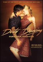 Dirty Dancing: Havana Nights - Guy Ferland
