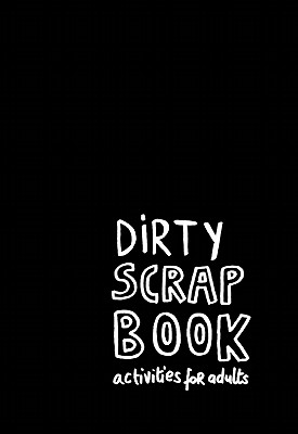 Dirty Scrapbook: Activities for Adults - Ogawa, Sayuri, and Richet, Claire