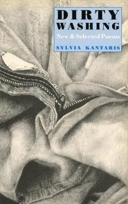 Dirty Washing: New & Selected Poems - Kantaris, Sylvia