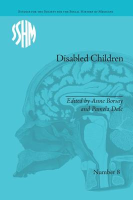Disabled Children: Contested Caring, 1850-1979 - Borsay, Anne