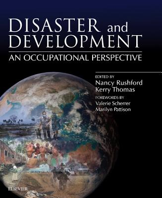 Disaster and Development: an Occupational Perspective - Rushford, Nancy (Editor), and Thomas, Kerry (Editor)