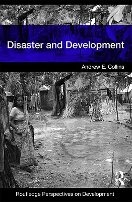 Disaster and Development - Collins Andrew, and Collins, Andrew E