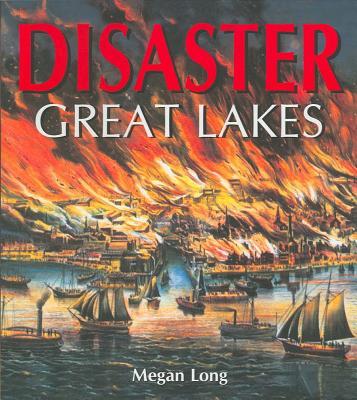 Disaster Great Lakes - Long, Megan