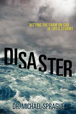 Disaster - Sprague, Michael, Dr.