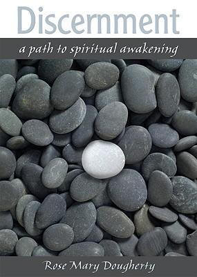 Discernment: A Path to Spiritual Awakening - Dougherty, Rose Mary