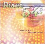 Disco 54: Where We Started From