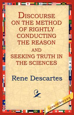 Discourse on the Method of Rightly... - Descartes, Rene, and 1st World Library (Editor), and 1stworld Library (Editor)