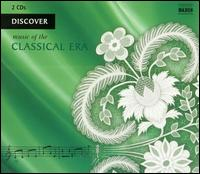 Discover Music of the Classical Era - Alain Trudel (trombone); Ann-Christine Biel (vocals); Eder Quartet; Gabriele Sima (vocals); Hellen Kwon (vocals);...