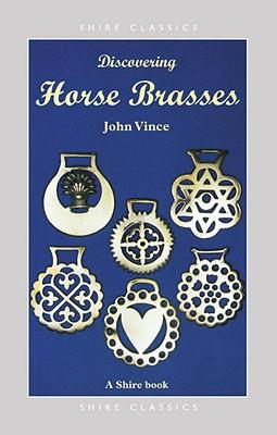 Discovering Horse Brasses - Vince, John