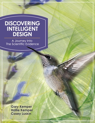 Discovering Intelligent Design: A Journey Into the Scientific Evidence - Kemper, Gary, and Kemper, Hallie, and Luskin, Casey